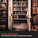 The House of Twenty Thousand Books | Sasha Abramsky