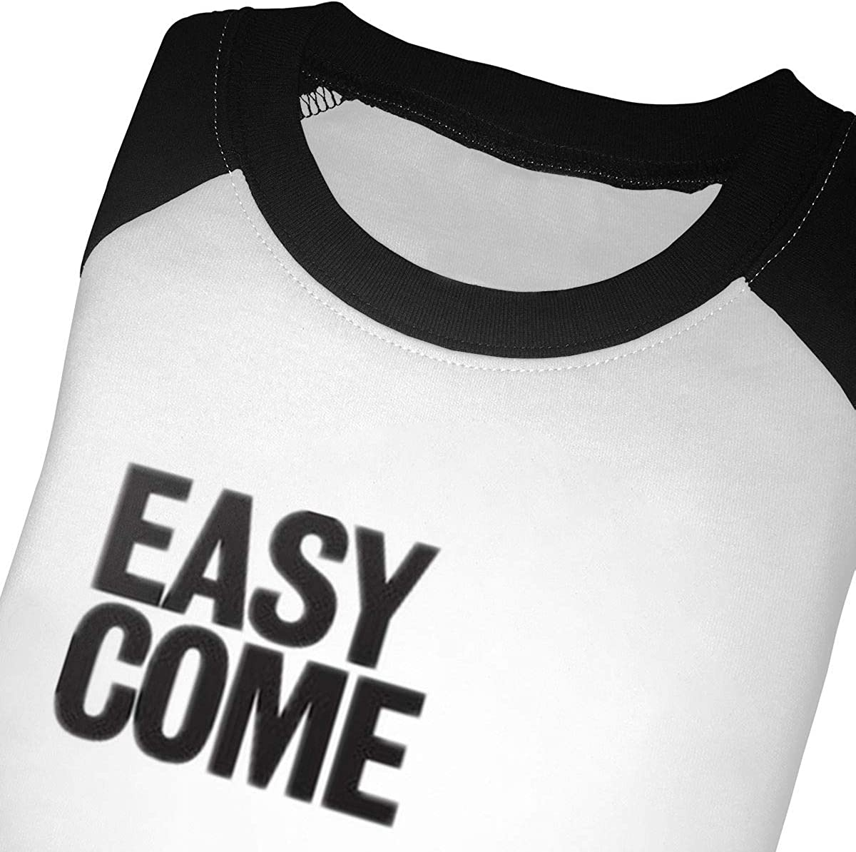 Easy Come Easy Go Kids Jersey Raglan T-Shirt Children 3//4 Sleeve Baseball Shirt Top