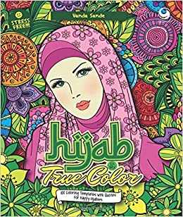 Hijab Is My True Color 100 Coloring Templates With Quotes For Happy Hijabers Indonesian Edition Vanda Sande 9786023753666 Amazon Books