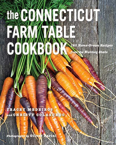 (The Connecticut Farm Table Cookbook: 150 Homegrown Recipes from the Nutmeg State (The Farm Table Cookbook))