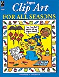 Clip Art for All Seasons, Carson-Dellosa Publishing Staff, 0880128720