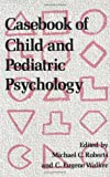 Casebook of Child and Pediatric Psychology, , 0898627397
