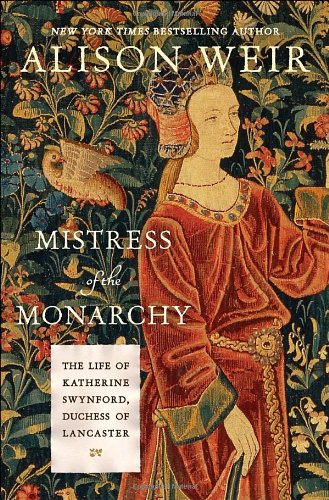Sugar Duchess - Mistress of the Monarchy: The Life of Katherine Swynford, Duchess of Lancaster