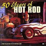 50 Years of the Hot Rod, Hot Rod Magazine Staff, 0760305757