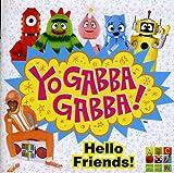Yo Gabba Gabba: Hello Friends / Various