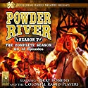 Powder River, The Complete Seventh Season Performance by Jerry Robbins Narrated by Jerry Robbins The Colonial Radio Players