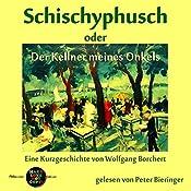 Schischyphusch oder Der Kellner meines Onkels (Pickpocket Edition) | Wolfgang Borchert