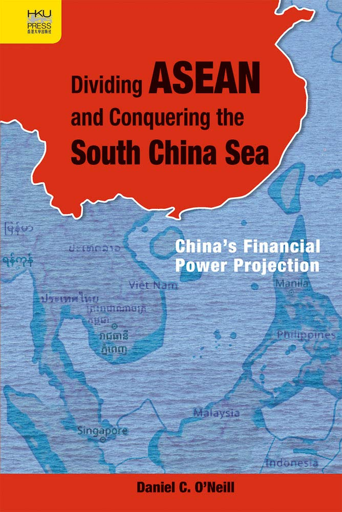 Dividing ASEAN and Conquering the South China Sea