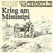 Krieg am Mississipi (Civil War Chronical 2) | Alfred Wallon