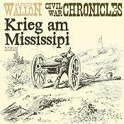 Krieg am Mississipi (Civil War Chronical 2) | Alfred Wallon