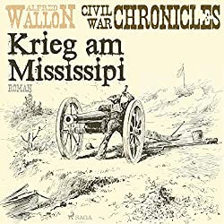 Krieg am Mississipi (Civil War Chronical 2)
