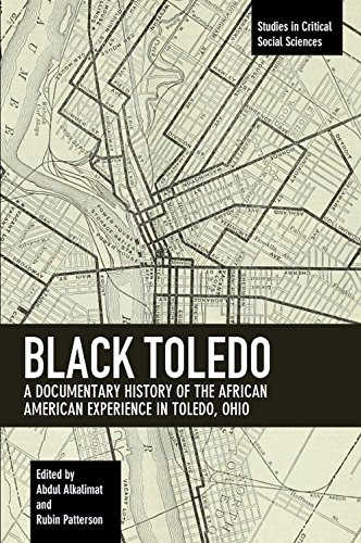 Books : Black Toledo: A Documentary History of the African American Experience in Toledo, Ohio (Studies in Critical Social Sciences)
