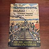 The First Transcontinental Railroad Central Pacific Union Pacific