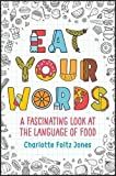 img - for Eat Your Words book / textbook / text book