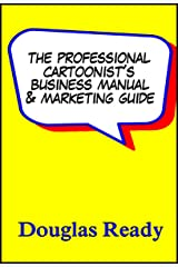 The Professional Cartoonist's Business Manual & Marketing Guide Kindle Edition