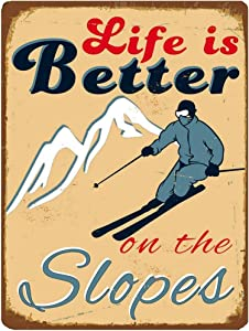GRYD Life is Better On The Slopes Snow Ski Funny Retro Vintage Metal Sign, Tin Metal Sign 8 x 12 Inches