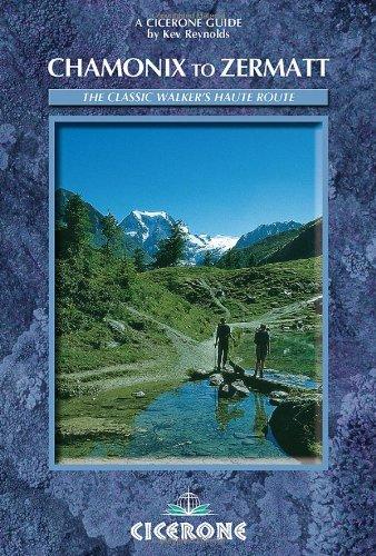 Chamonix-Zermatt: The Walker's Haute Route (Mountain Walking)