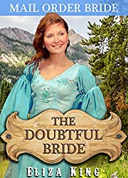 MAIL ORDER BRIDE: The Doubtful Bride and the Two Suitors: Clean Historical Western Romance (Children of Laramie Book 5)