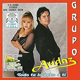 Amazon.com: Todo Te Lo Debo a Ti: Grupo Audaz: MP3 Downloads