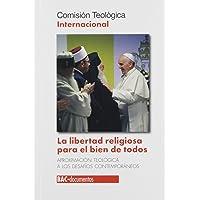 Libertad Religiosa para el bien de Todos: aproximación teológica a los desafíos contemporáneos: 66 (DOCUMENTOS)