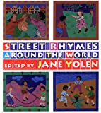 Street Rhymes Around the World, Jane Yolen, 1563978946