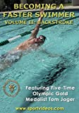 Becoming A Faster Swimmer: Backstroke Swimming featuring Coach Tom Jager