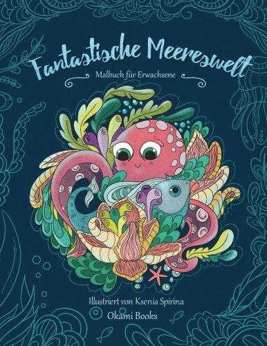 Download Fantastische Meereswelt — Tauch hinab in die Tiefen des Meeres und lass den Stress hinter dir: Malbuch für Erwachsene (German Edition) ebook
