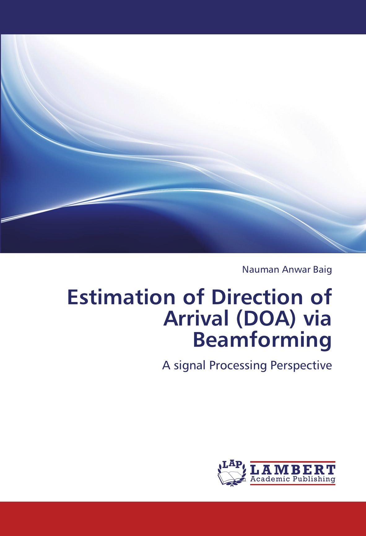 Estimation of Direction of Arrival (DOA) via Beamforming: A