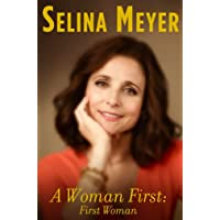 A Woman First: First Woman: The Deeply Personal Memoir by the Former President