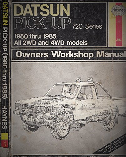 Datsun 720 Series Pick-up, 1980-85: All 2WD and 4WD, Models Owner's Workshop Manual