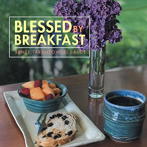 Blessed by Breakfast by Renée Tarantowski Baude