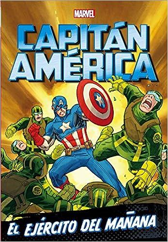 Capitán América. El ejército del mañana: Narrativa Marvel ...