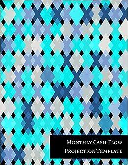 amazon com monthly cash flow projection template 9781521312407