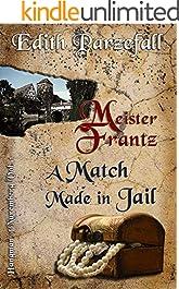 Meister Frantz: A Match Made in Jail (Hangman of Nuremberg Book 1)