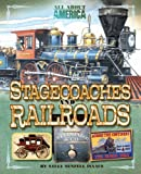Stagecoaches and Railroads, Sally Senzell Isaacs, 0753465167