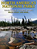 North America's National Parks Grand Canyon, Yosemite, Olympic, Death...