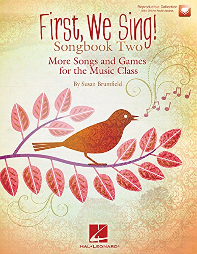 First We Sing! Songbook Two: More Songs and Games for the Music Class (Songbook 2)
