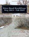 River Road Ramblings May 2013 - Feb 2014, Russell Hanson, 1495413845