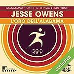 Jesse Owens: L'oro dell'Alabama (Olimpicamente) | Gianmarco Bachi,G. Sergio Ferrentino