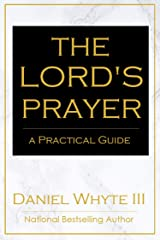 The Lord's Prayer: A Practical Guide Kindle Edition