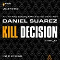 Kill Decision Hörbuch von Daniel Suarez Gesprochen von: Jeff Gurner