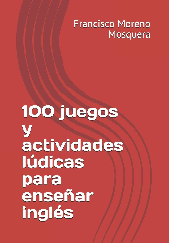 100 juegos y actividades lúdicas para enseñar inglés: Amazon ...