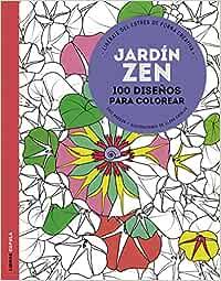 Jardín zen: 100 diseños para colorear. Libérate del estrés de forma creativa Hobbies: Amazon.es: Marson, Éric, Catalan, Clara, AA. VV.: Libros