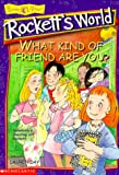 img - for What Kind of Friend Are You? (Rockett's World) book / textbook / text book