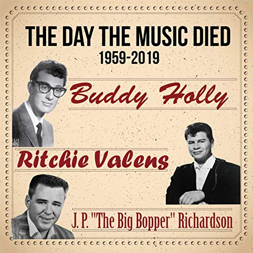 The Day the Music Died 1959-2019 (Buddy Holly, Ritchie Valens and J. P.
