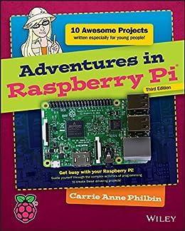 Adventures in Raspberry Pi (Adventures in ...)