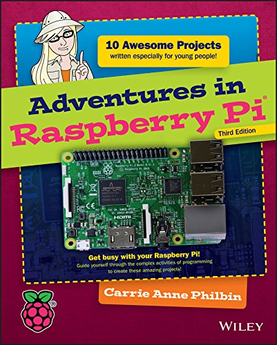 Adventures in Raspberry Pi (10 Awesome Projects)