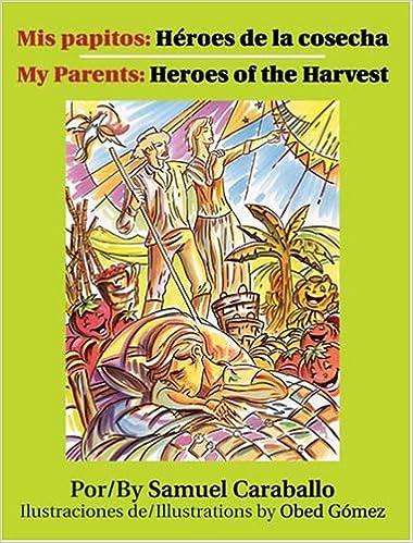 Mis Papitos: Heroes de La Cosecha