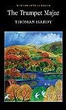 The Trumpet-Major (Wordsworth Classics)