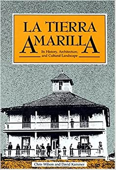 LA Tierra Amarilla: Its History, Architecture, and Cultural Landscape